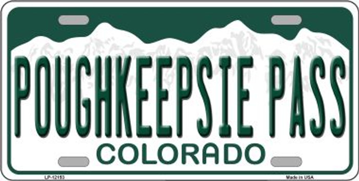 Poughkeepsie Pass Colorado Novelty Metal License Plate LP-12153