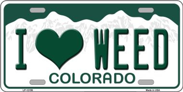 I Love Weed Colorado Novelty Metal License Plate LP-12156