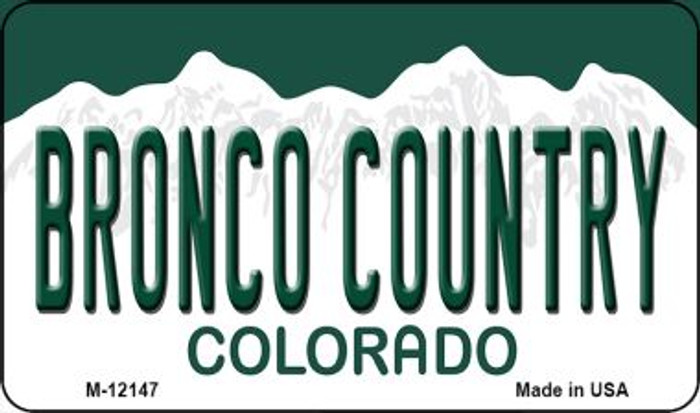 Bronco Country Colorado Novelty Metal Magnet M-12147