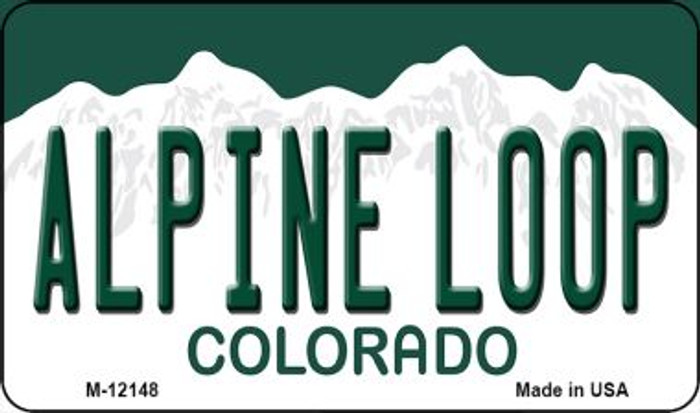 Alpine Loop Colorado Novelty Metal Magnet M-12148
