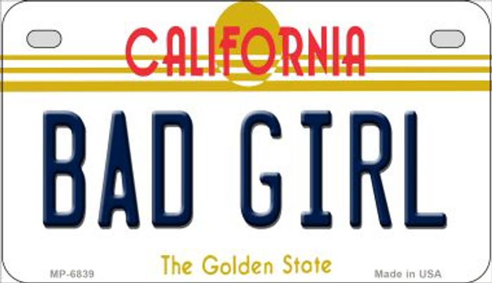 Bad Girl California Novelty Metal Motorcycle Plate MP-6839