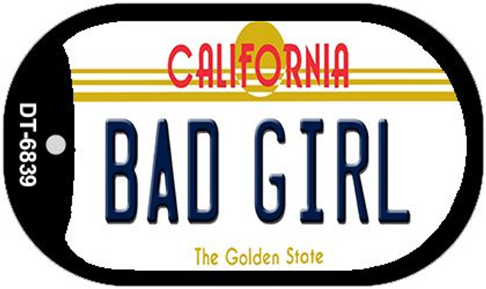 Bad Girl California Novelty Metal Dog Tag Necklace DT-6839