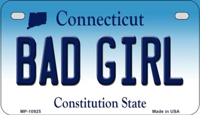 Bad Girl Connecticut Novelty Metal Motorcycle Plate MP-10925