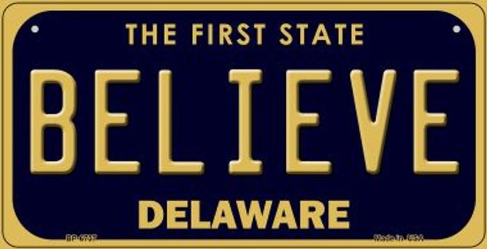 Believe Delaware Novelty Metal Bicycle Plate BP-6737
