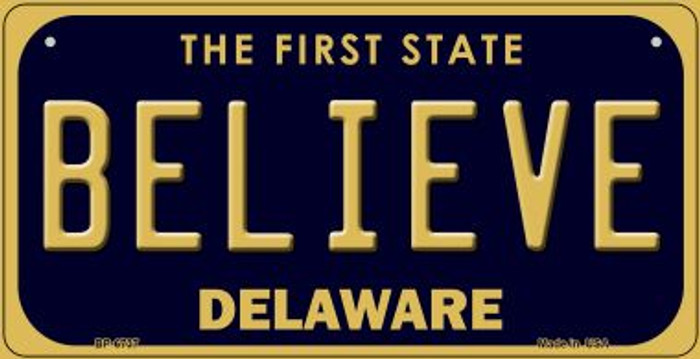 Believe Delaware Novelty Metal Bicycle Plate BP-6737
