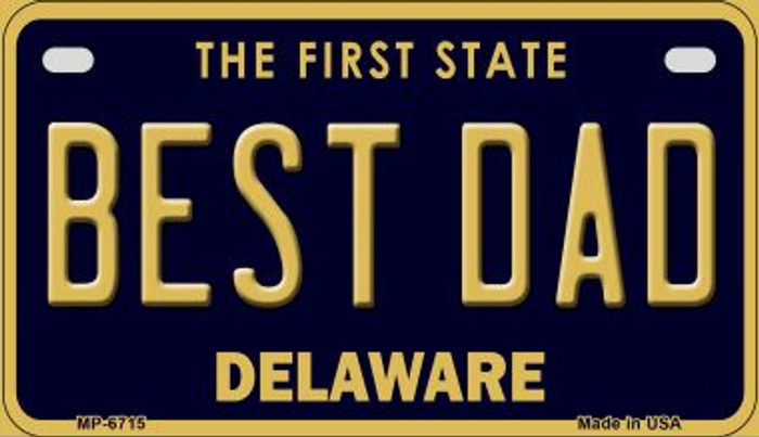 Best Dad Delaware Novelty Metal Motorcycle Plate MP-6715