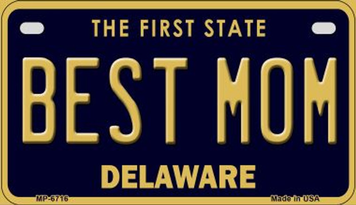 Best Mom Delaware Novelty Metal Motorcycle Plate MP-6716