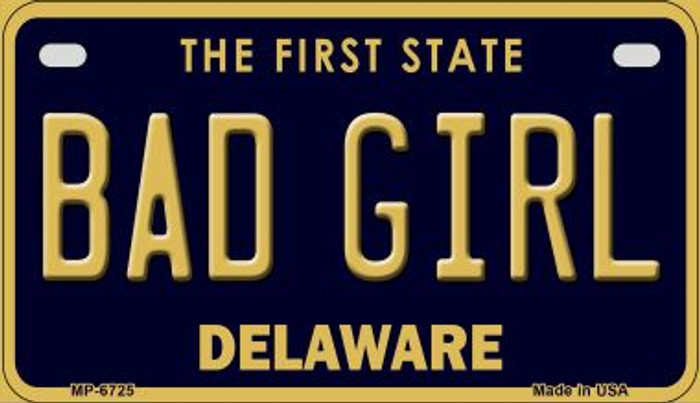 Bad Girl Delaware Novelty Metal Motorcycle Plate MP-6725