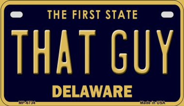 That Guy Delaware Novelty Metal Motorcycle Plate MP-6734