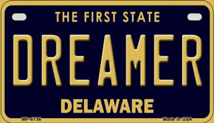 Dreamer Delaware Novelty Metal Motorcycle Plate MP-6736