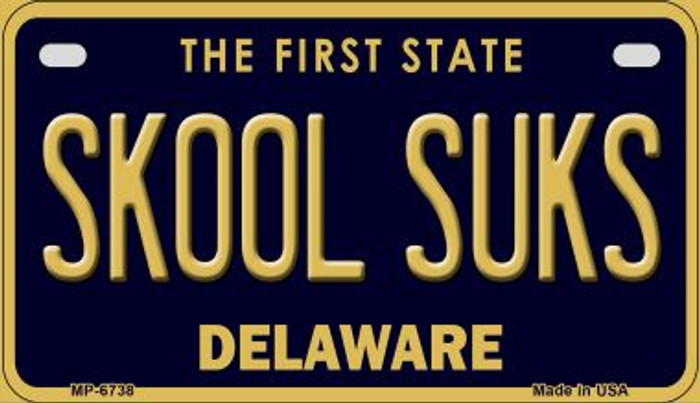 Skool Suks Delaware Novelty Metal Motorcycle Plate MP-6738