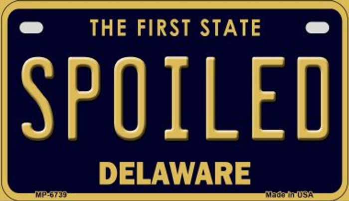 Spoiled Delaware Novelty Metal Motorcycle Plate MP-6739