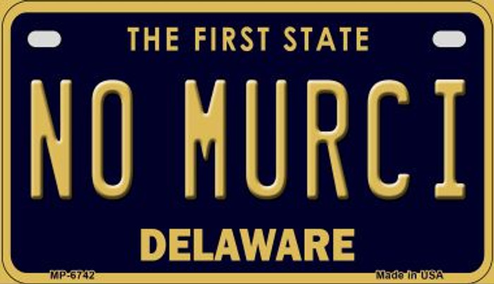 No Murci Delaware Novelty Metal Motorcycle Plate MP-6742