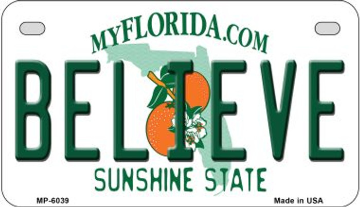 Believe Florida Novelty Metal Motorcycle Plate MP-6039