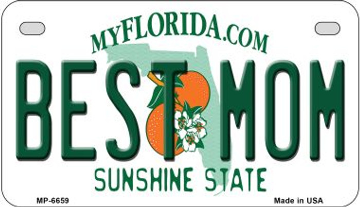 Best Mom Florida Novelty Metal Motorcycle Plate MP-6659