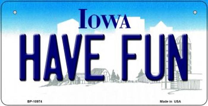 Have Fun Iowa Novelty Metal Bicycle Plate BP-10974