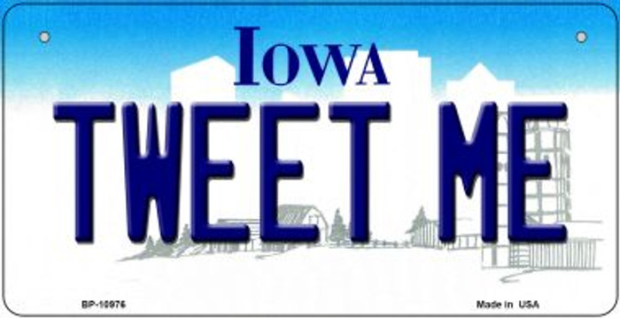 Tweet Me Iowa Novelty Metal Bicycle Plate BP-10976