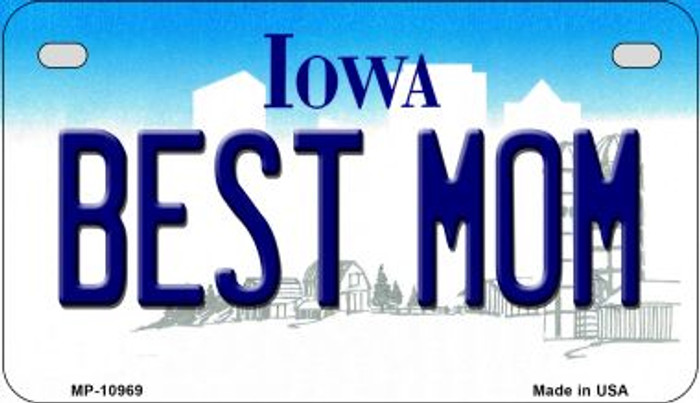 Best Mom Iowa Novelty Metal Motorcycle Plate MP-10969