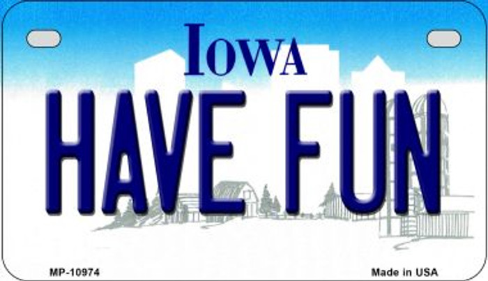 Have Fun Iowa Novelty Metal Motorcycle Plate MP-10974