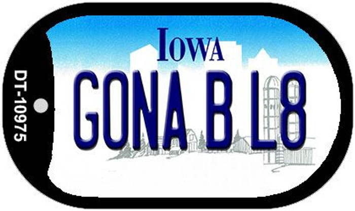 Gonna B L8 Iowa Novelty Metal Dog Tag Necklace DT-10975