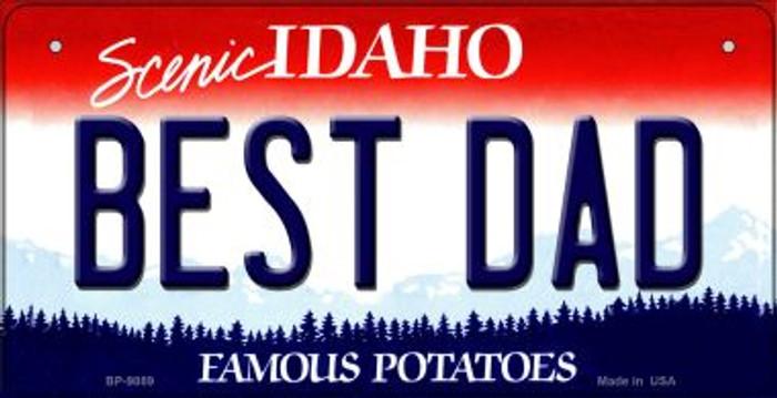 Best Dad Idaho Novelty Metal Bicycle Plate BP-9889