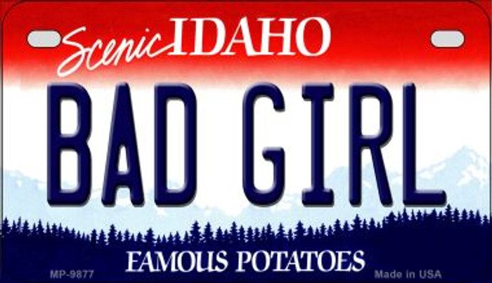 Bad Girl Idaho Novelty Metal Motorcycle Plate MP-9877