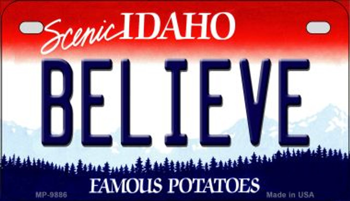Believe Idaho Novelty Metal Motorcycle Plate MP-9886