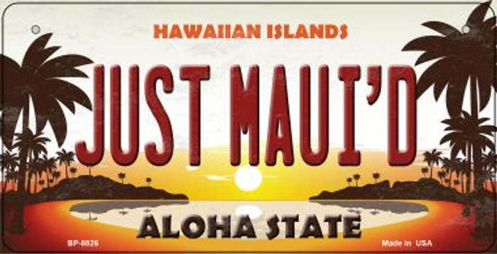 Just Maui'd Hawaiian Islands Novelty Metal Bicycle Plate BP-8826