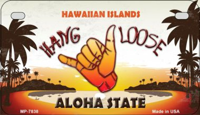 Hang Loose Hawaiian Islands Novelty Metal Motorcycle Plate MP-7838