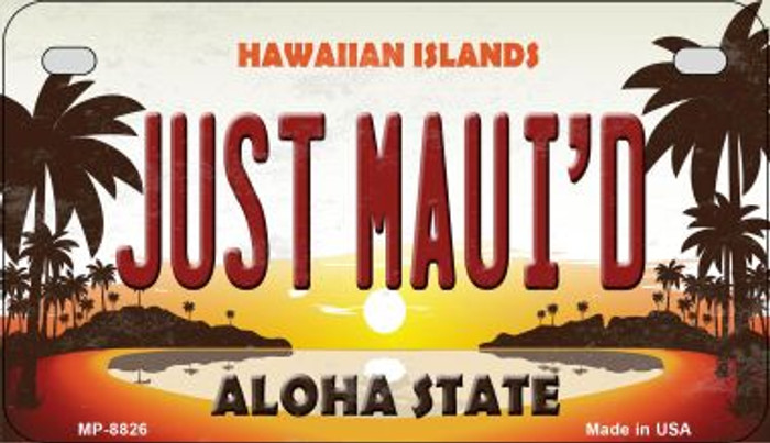 Just Maui'd Hawaiian Islands Novelty Metal Motorcycle Plate MP-8826