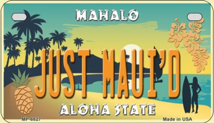 Just Maui'd Pineapple Novelty Metal Motorcycle Plate MP-8827