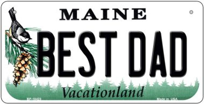 Best Dad Maine Novelty Metal Bicycle Plate BP-10423