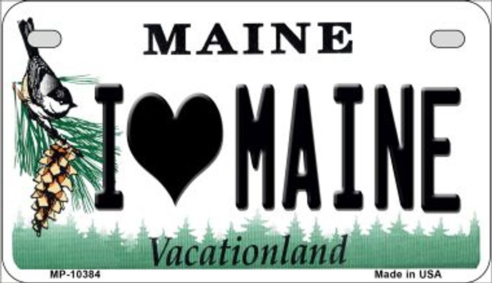 I Love Maine Novelty Metal Motorcycle Plate MP-10384