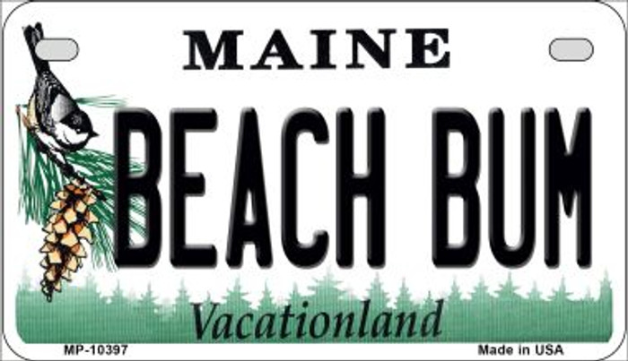 Beach Bum Maine Novelty Metal Motorcycle Plate MP-10397