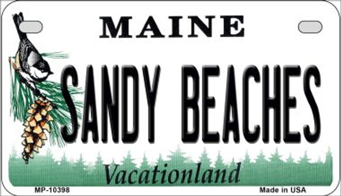 Sandy Beaches Maine Novelty Metal Motorcycle Plate MP-10398