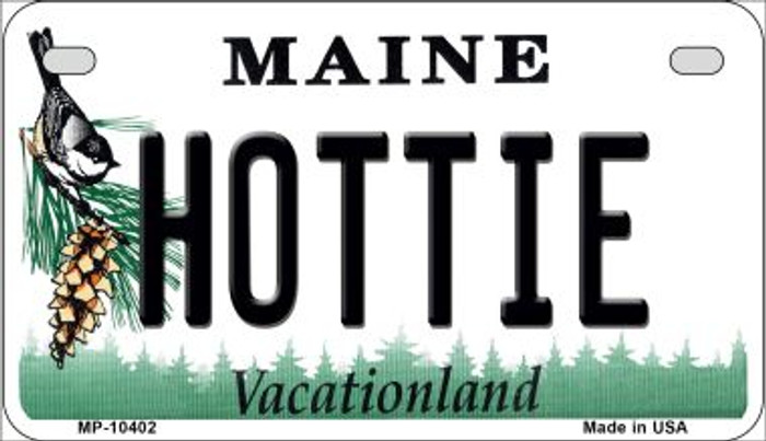 Hottie Maine Novelty Metal Motorcycle Plate MP-10402