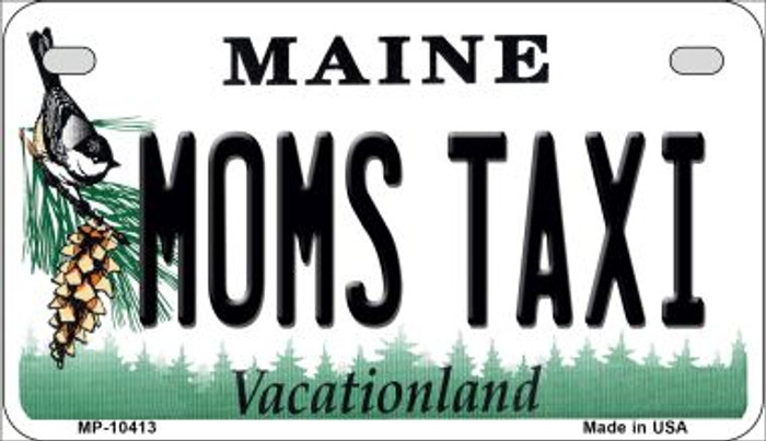 Moms Taxi Maine Novelty Metal Motorcycle Plate MP-10413