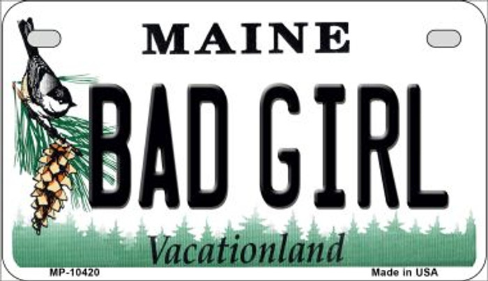 Bad Girl Maine Novelty Metal Motorcycle Plate MP-10420