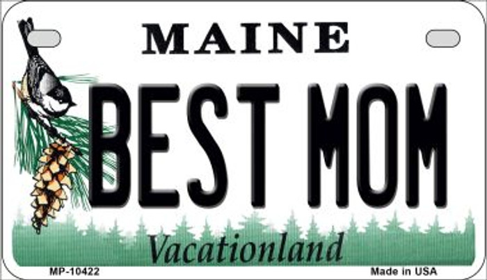 Best Mom Maine Novelty Metal Motorcycle Plate MP-10422