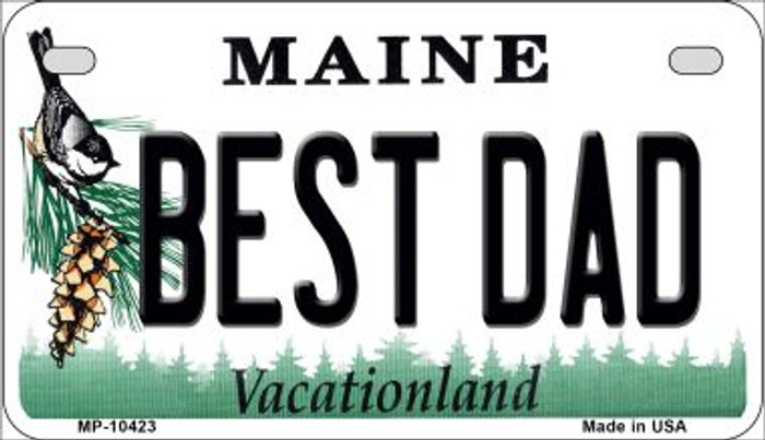 Best Dad Maine Novelty Metal Motorcycle Plate MP-10423