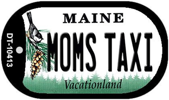 Moms Taxi Maine Novelty Metal Dog Tag Necklace DT-10413
