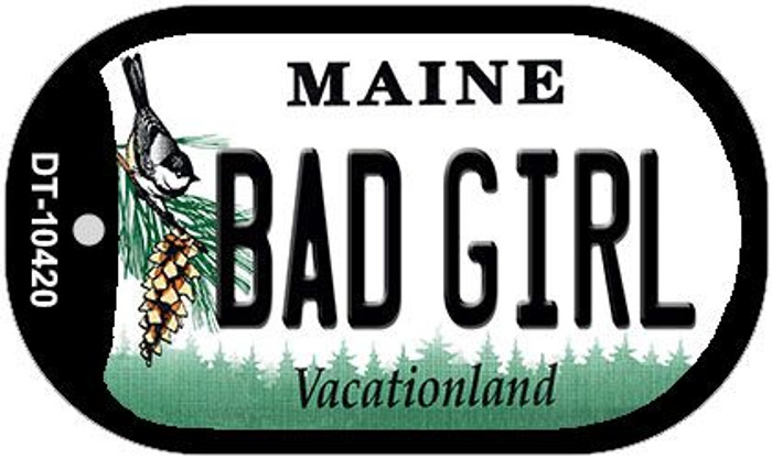 Bad Girl Maine Novelty Metal Dog Tag Necklace DT-10420