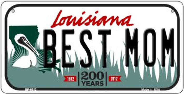 Best Mom Louisiana Novelty Metal Bicycle Plate BP-6652