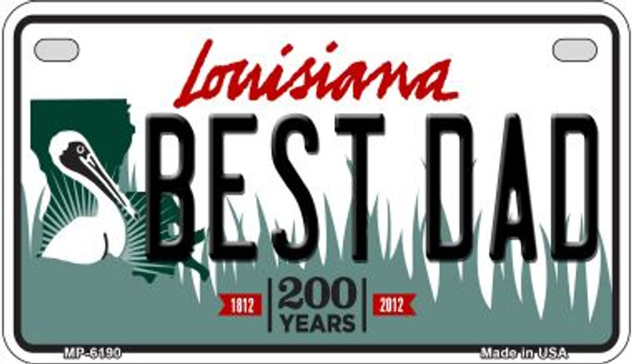 Best Dad Louisiana Novelty Metal Motorcycle Plate MP-6190