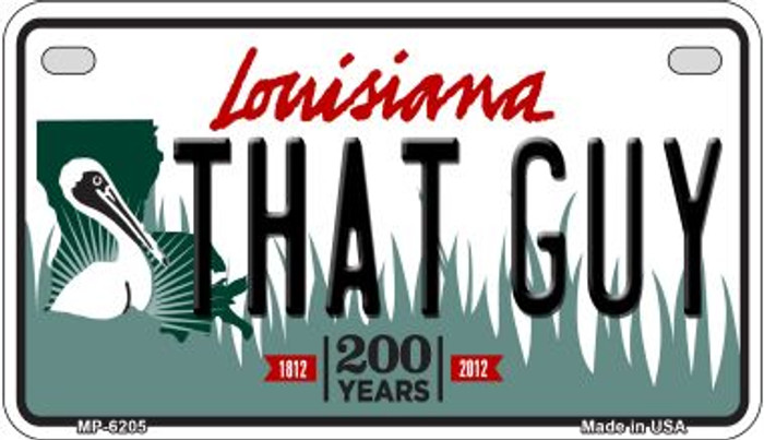 That Guy Louisiana Novelty Metal Motorcycle Plate MP-6205