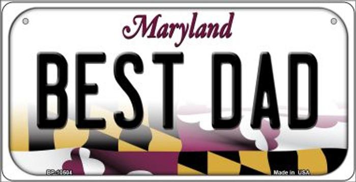 Best Dad Maryland Novelty Metal Bicycle Plate BP-10504