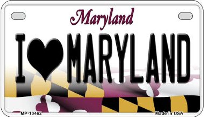 I Love Maryland Novelty Metal Motorcycle Plate MP-10462