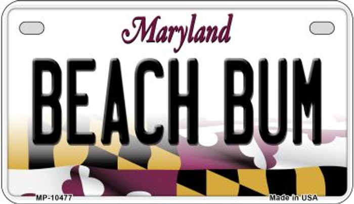 Beach Bum Maryland Novelty Metal Motorcycle Plate MP-10477