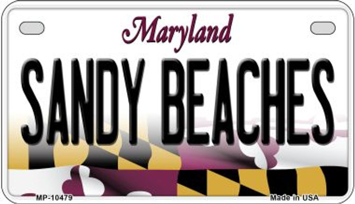 Sandy Beaches Maryland Novelty Metal Motorcycle Plate MP-10479