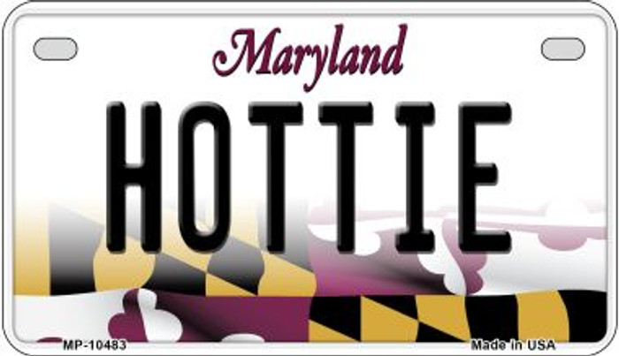 Hottie Maryland Novelty Metal Motorcycle Plate MP-10483